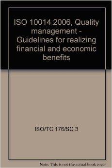 Tiêu chuẩn mới ISO 10014:2006 - hướng dẫn đạt được những lợi ích kinh tế tài chính với ISO 9001:2000